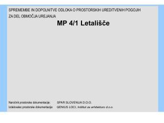 Naročnik prostorske dokumentacije:          SPAR SLOVENIJA D.O.O.