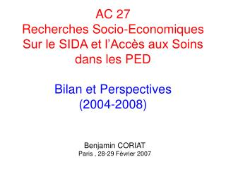 Benjamin CORIAT Paris , 28-29 Février 2007