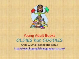 Young Adult Books OLDIES but GOODIES Anna J. Small Roseboro, NBCT