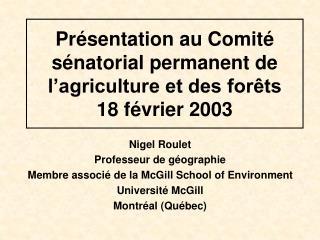 Présentation au Comité sénatorial permanent de l'agriculture et des forêts 18 février 2003