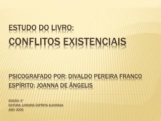 Estudo do Livro:  Conflitos  Existenciais  Psicografado por: Divaldo Pereira Franco