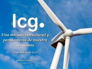 Una mirada estructural y perspectivas de nuestra econom�a Expo Real State 2010 Mart�n Lousteau