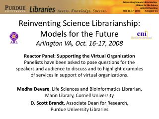 Reinventing Science Librarianship: Models for the Future Arlington VA, Oct. 16-17, 2008