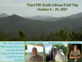 Third PBI South African Field Trip October 6 - 29, 2007