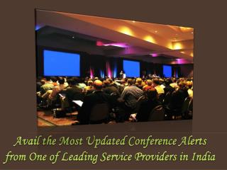 Avail the Most Updated Conference Alerts