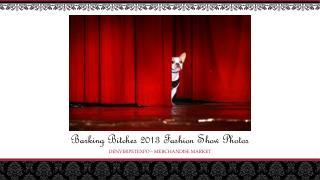 Barking Bitches 2013 Fashion Show Photos