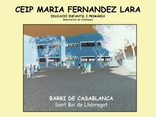 CEIP MARIA FERNANDEZ LARA EDUCACI� INFANTIL I PRIM�RIA Generalitat  de Catalunya