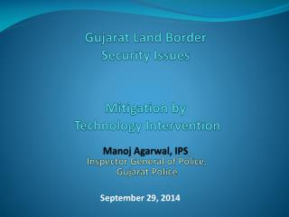 Gujarat Land Border Security Issues Mitigation by   Technology Intervention