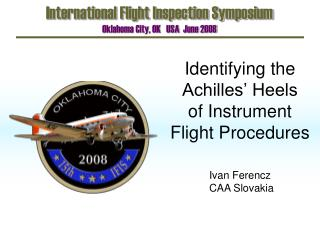 Identifying the Achilles' Heels                                    of Instrument Flight Procedures