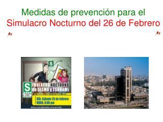 Medidas de prevenci�n para el Simulacro Nocturno del 26 de Febrero