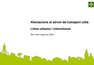 Afectacions al servei de transport urbà Línies urbanes i interurbanes Abril, Sant Cugat del Vallès