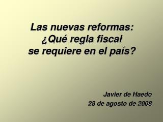 Las nuevas reformas: ¿Qué regla fiscal se requiere en el país?
