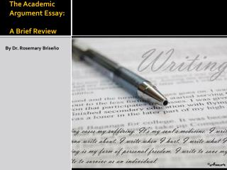 The Academic  Argument Essay:  A Brief Review