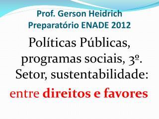 Prof. Gerson Heidrich Preparat�rio ENADE 2012