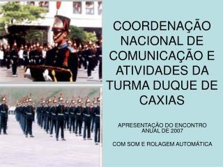 COORDENA  O NACIONAL DE COMUNICA  O E ATIVIDADES DA TURMA DUQUE DE CAXIAS