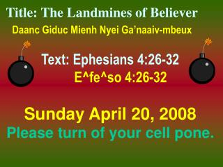 Title: The Landmines of Believer  Daanc Giduc Mienh Nyei Ga'naaiv-mbeux Text: Ephesians 4:26-32