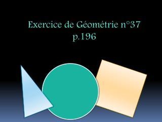 Exercice de Géométrie n°37 p.196