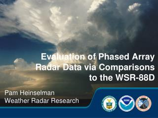 Evaluation of Phased Array Radar Data via Comparisons to the WSR-88D