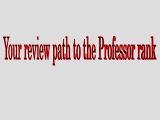 Your review path to the Professor rank