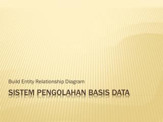 Sistem Pengolahan Basis Data