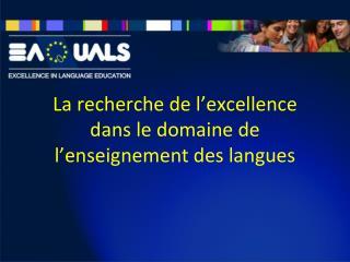 La  recherche de  l'excellence dans  le  domaine  de  l'enseignement  des  langues