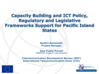 Capacity Building and ICT Policy, Regulatory and Legislative Frameworks Support for Pacific Island States