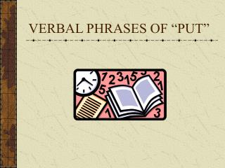 "VERBAL PHRASES OF ""PUT"""