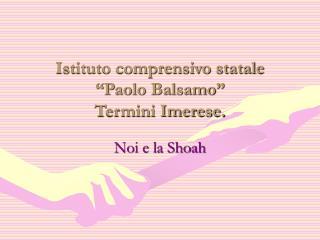 """Istituto comprensivo statale  """"Paolo Balsamo"""" Termini Imerese."""