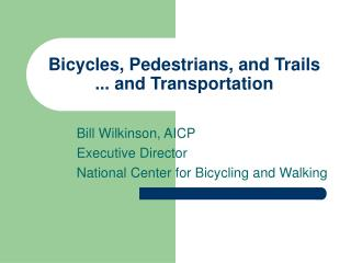 Bicycles, Pedestrians, and Trails   ... and Transportation