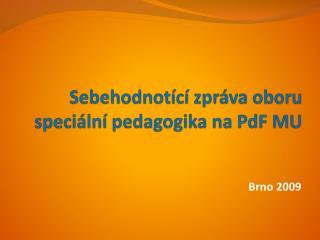 Sebehodnotící zpráva oboru speciální pedagogika na  PdF  MU