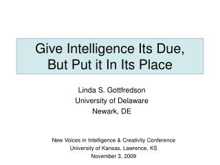 Give Intelligence Its Due,  But Put it In Its Place