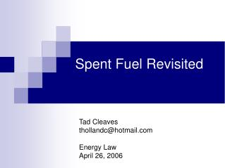 Spent Fuel Revisited
