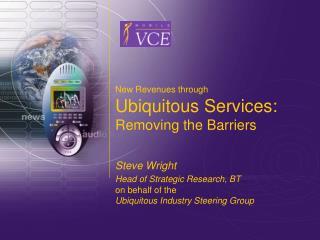 New Revenues through Ubiquitous Services: