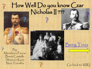 How Well Do you know Czar Nicholas II ???