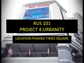 RUS 101 PROJECT 4:URBANITY