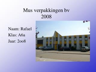 Mus verpakkingen bv 2008