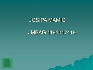 JOSIPA MAMIĆ JMBAG:1191017419