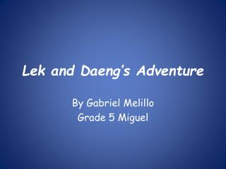 Lek  and  Daeng�s  Adventure