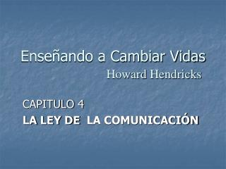 Enseñando a Cambiar Vidas Howard  Hendricks