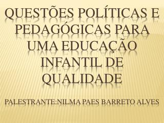 O OFERECIMENTO DA EDUCAÇÃO INFANTIL EM COMPLEMENTAÇÃO À AÇÃO DA FAMÍLIA;