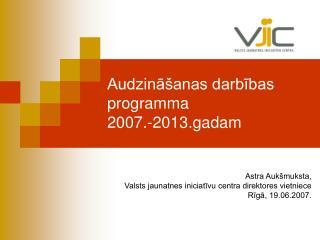 Audzina anas darbibas programma  2007.-2013.gadam