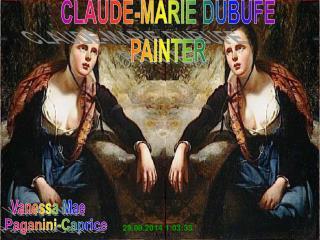 CLAUDE-MARIE DUBUFE PAINTER