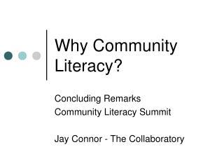 Why Community Literacy?