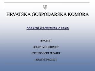 HRVATSKA GOSPODARSKA KOMORA   SEKTOR ZA PROMET I VEZE