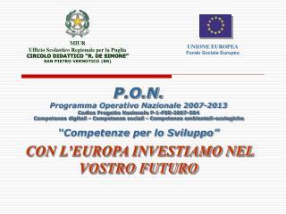 P.O.N.  Programma Operativo Nazionale 2007-2013 Codice Progetto Nazionale F-1-FSE-2007-584 Competenze digitali - Compete