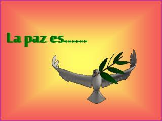La paz es……