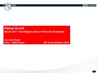 Painel Acrefi Brasil 2011: Estratégias para um País em Expansão Conrado Engel