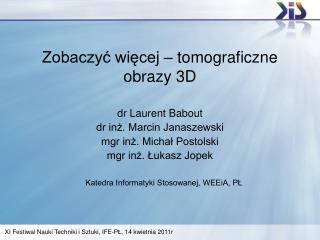 Zobaczyć więcej – tomograficzne obrazy 3D