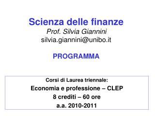 Scienza delle finanze  Prof. Silvia Giannini silvia.gianniniunibo.it  PROGRAMMA