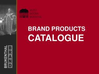 BRAND  PRODUCTS CATALOGU E